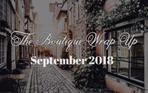 The Boutique Wrap Up: September 2018