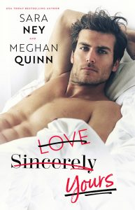 Review + Excerpt: LOVE SINCERELY YOURS by Sara Ney & Meghan Quinn