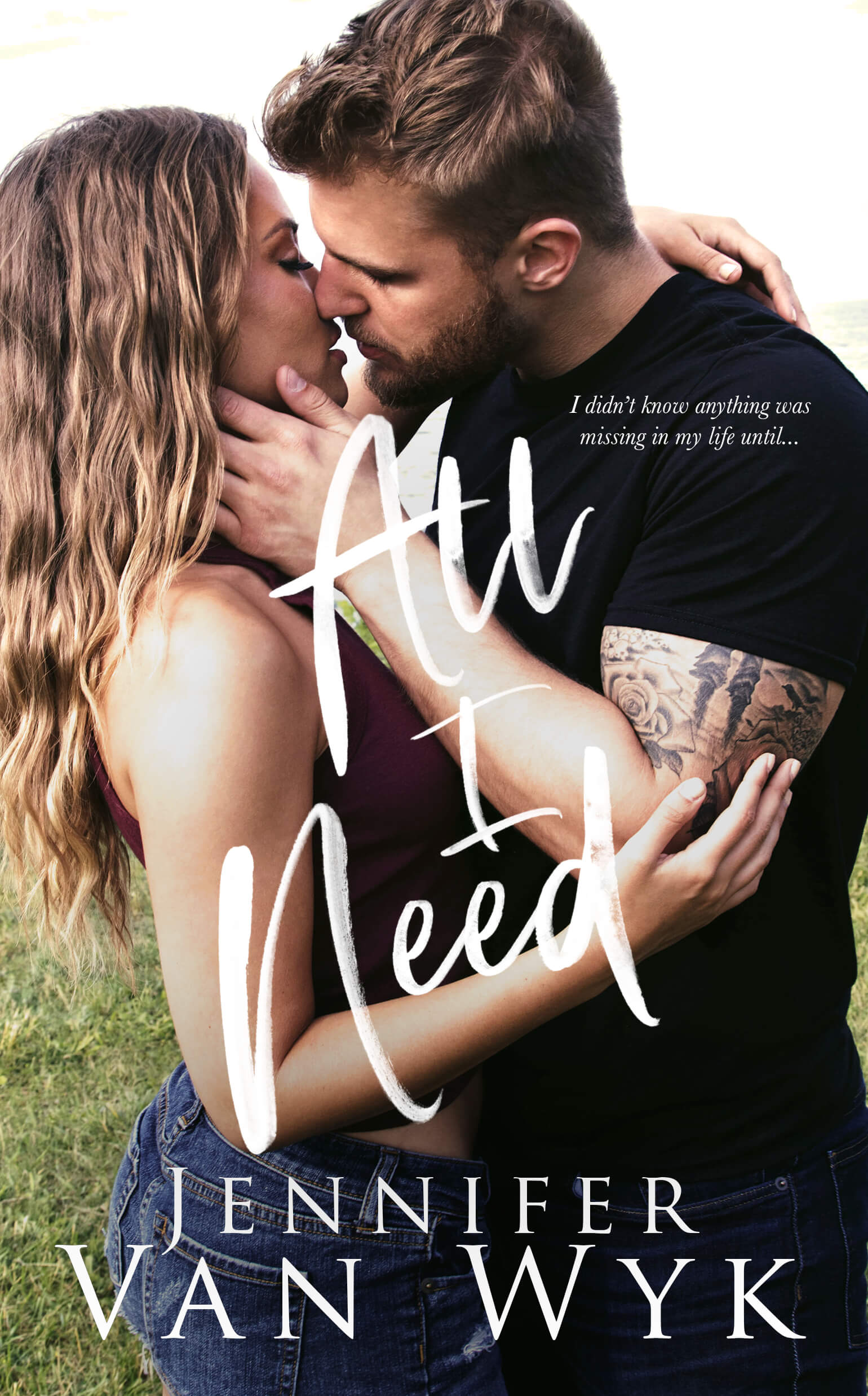 All I Need by Jennifer Van Wyk