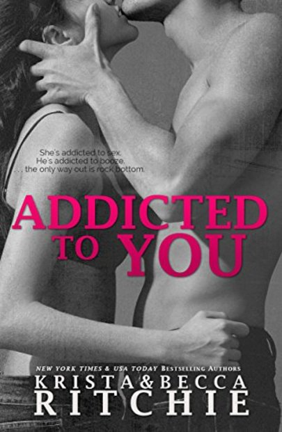 Addicted to You by Krista & Becca Ritchie